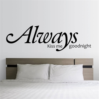 Always kiss me goodnight 1  - wallstickers