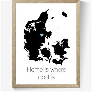 Plakat med engelsk tekst Home is where dad is