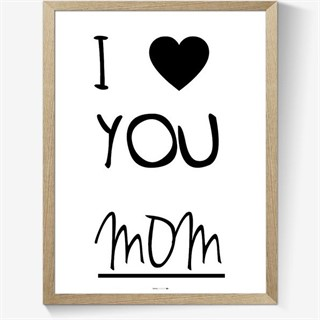 I love you mom plakat med tekst og hjerte