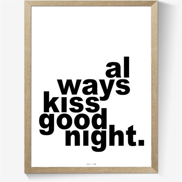 Plakat med teksten always kiss goodnight