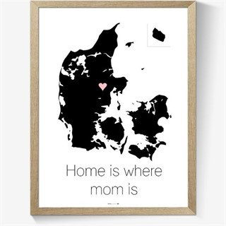 Plakat med engelsk tekst Home is where mom is