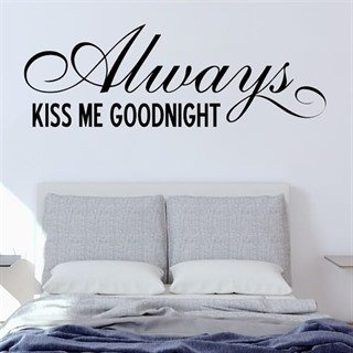 wallstickers med teksten always kiss me goodnight