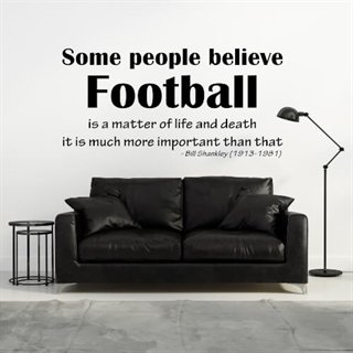 Wallstickers med et citat af Bill Shankley. Football is important