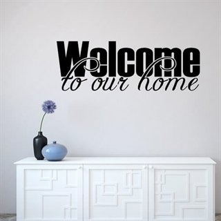 En wallstickers med teksten - WELCOME TO OUR Home.