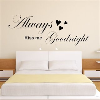Wallsticker med teksten Always kiss me goodnight