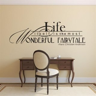 Wallstickers med engelsk citat – Life itself is the most wonderful fairytale