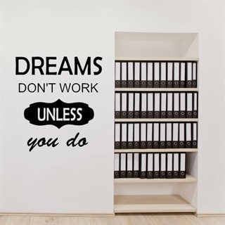 "Wallsticker til kontoret med engelsk tekst ""Dream don't work unless you do"""