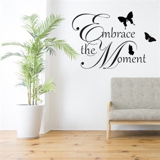 Wallstickers med en engelsk ordsprog - Embrace the moment