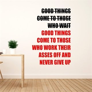 Good things come - wallstickers
