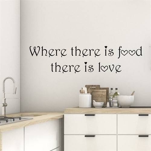 Wallstickers med engelsk tekst - Where there is food there is love
