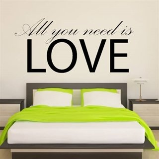 Wallsticker med tekst all you need